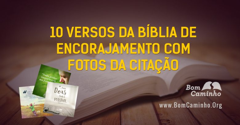 10 Versículos Da Bíblia De Encorajamento Com Fotos Da Citação