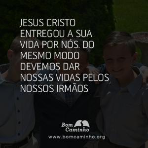 Jesus Cristo entregou a sua vida por nós. Do mesmo modo devemos dar nossas vidas pelos nossos