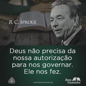 Deus não precisa da nossa autorização para governar nos. Ele nos fez.