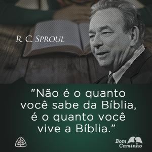 Não é o quanto você sabe da bíblia, é o quanto você vive a bíblia R C Sproul